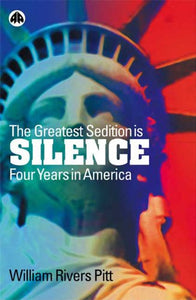 The Greatest Sedition is Silence: Four Years in America