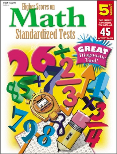 Steck-Vaughn Higher Scores on Math Standardized Tests: Student Test  Grade 5