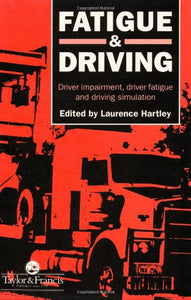 Fatigue and Driving: Driver Impairment, Driver Fatigue, And Driving Simulation