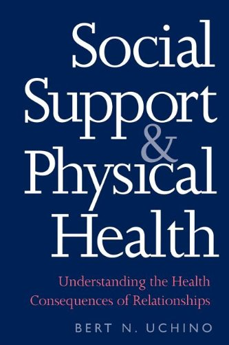 Social Support and Physical Health: Understanding the Health Consequences of Relationships (Current Perspectives in Psychology)