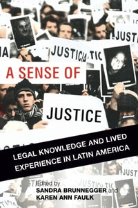 A Sense of Justice: Legal Knowledge and Lived Experience in Latin America