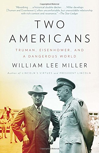 Two Americans: Truman, Eisenhower and a Dangerous World
