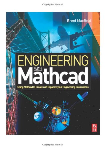 Engineering with Mathcad: Using Mathcad to Create and Organize your Engineering Calculations