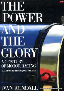 The Power And The Glory: A Century Of Motor Racing