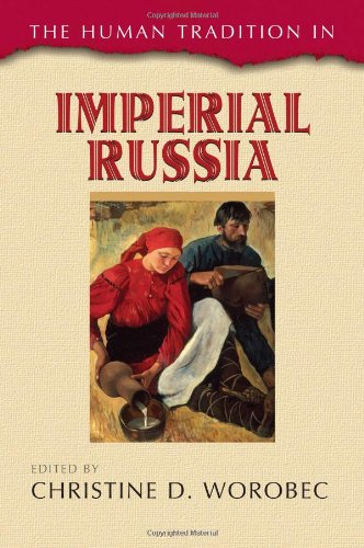 The Human Tradition in Imperial Russia (The Human Tradition around the World series)