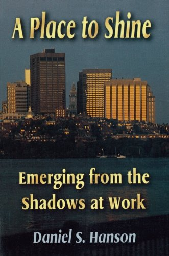 A Place to Shine: Emerging from the Shadows at Work
