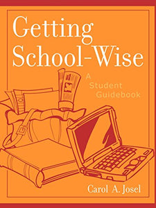 Getting School-Wise: A Student Guidebook