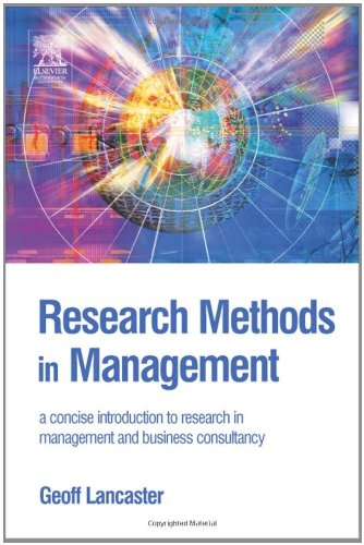 Research Methods in Management: A concise introduction to research in management and business consultancy