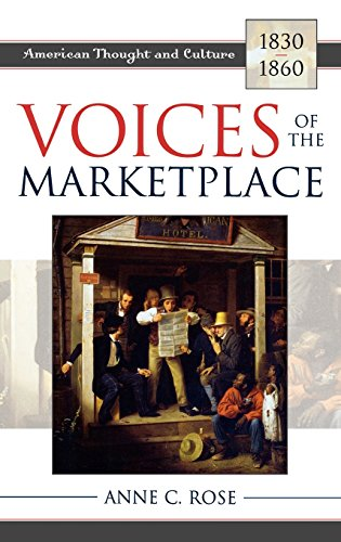 Voices of the Marketplace: American Thought and Culture, 18301860