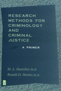 Research Methods for Criminology and Criminal Justice: A Primer