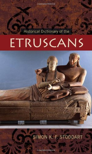 Historical Dictionary of the Etruscans (Historical Dictionaries of Ancient Civilizations and Historical Eras)