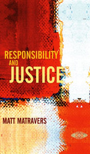 Responsibility and Justice