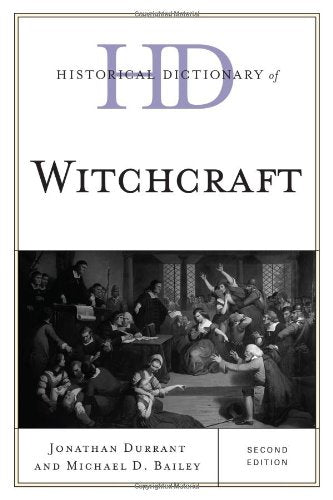 Historical Dictionary of Witchcraft (Historical Dictionaries of Religions, Philosophies, and Movements Series)