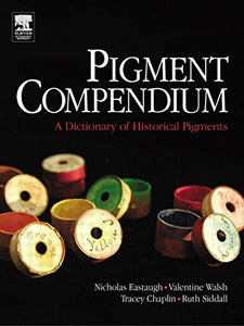 Pigment Compendium Set: Pigment Compendium: A Dictionary of Historical Pigments