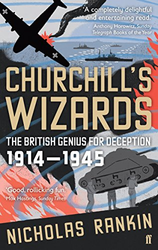 Churchill'S Wizards: The British Genius For Deception 1914-1945