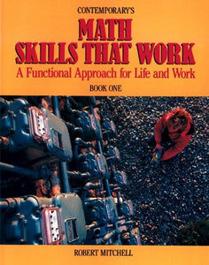 Math Skills That Work: A Functional Approach for Life and Work Book One