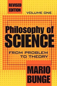 Philosophy of Science: Volume 1,  From Problem to Theory (History of Ideas Series)