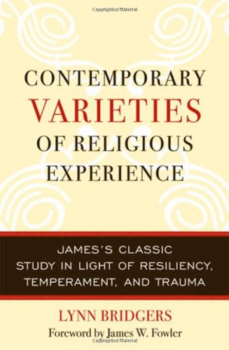 Contemporary Varieties of Religious Experience: James's Classic Study in Light of Resiliency, Temperament, and Trauma