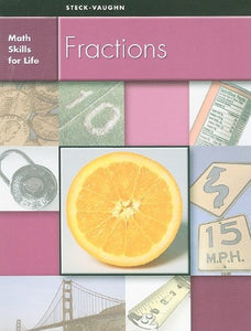 Steck-Vaughn Math Skills for Life: Student Edition Fractions