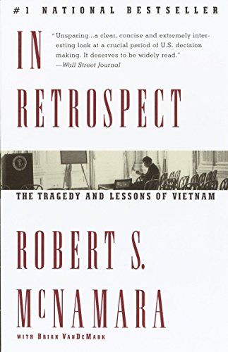 In Retrospect: The Tragedy And Lessons Of Vietnam
