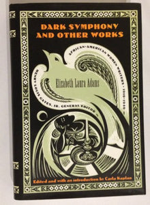 Dark Symphony and Other Works (African-American Women Writers, 1910-1940)