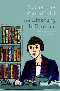 Katherine Mansfield and Literary Influence