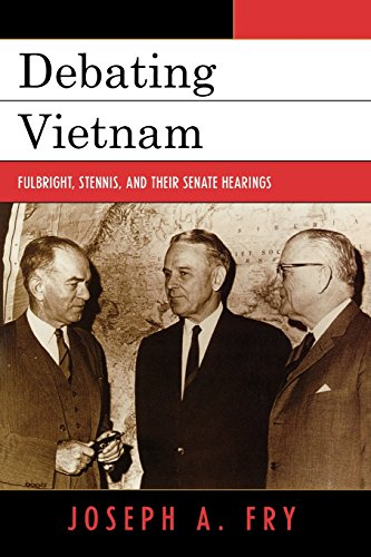 Debating Vietnam: Fulbright, Stennis, and Their Senate Hearings (Vietnam: America in the War Years)