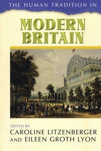 The Human Tradition in Modern Britain (The Human Tradition around the World series)