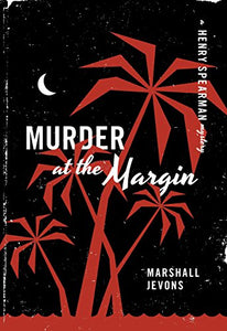 Murder At The Margin (A Henry Spearman Mystery)