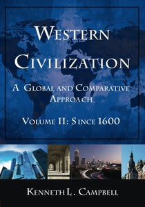 Western Civilization: A Global and Comparative Approach: Volume II: Since 1600