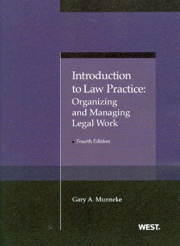 Introduction to Law Practice: Organizing and Managing Legal Work (American Casebook Series)