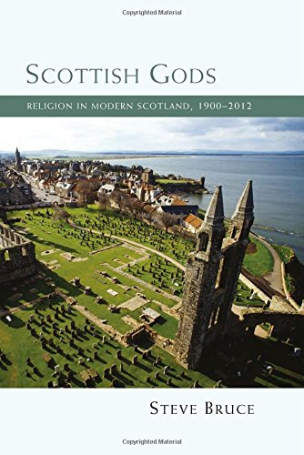 Scottish Gods: Religion in Modern Scotland 1900-2012