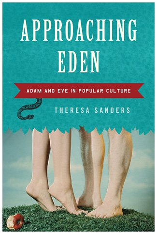Approaching Eden: Adam and Eve in Popular Culture
