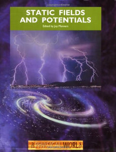 Static Fields and Potentials (The Physical World)