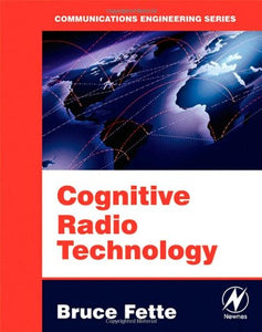 Cognitive Radio Technology (Communications Engineering)
