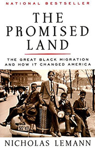 The Promised Land: The Great Black Migration And How It Changed America