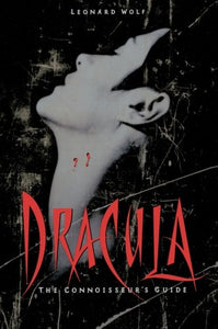 Dracula: The Connoisseur's Guide