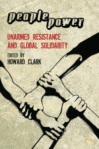People Power: Unarmed Resistance and Global Solidarity