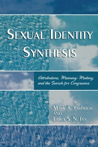 Sexual Identity Synthesis: Attributions, Meaning-Making, and the Search for Congruence