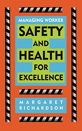 Managing Worker Safety And Health For Excellence (Occupational Health & Safety)