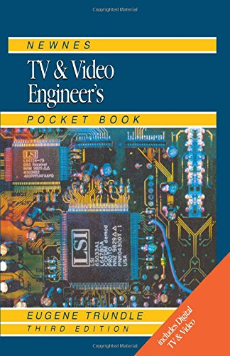 Newnes TV and Video Engineer's Pocket Book, Third Edition (Newnes Pocket Books)
