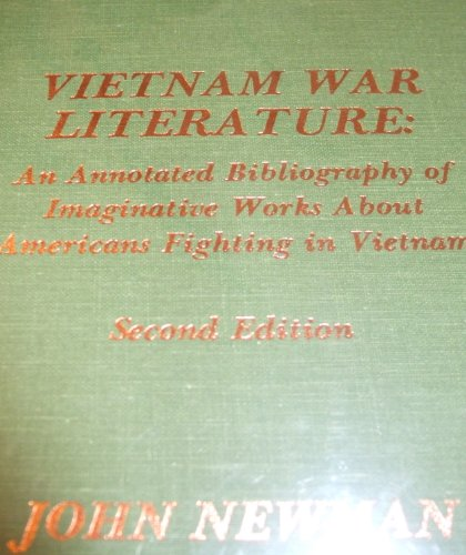 Vietnam War Literature: An Annotated Bibliography of Imaginative Works about Americans Fighting in Vietnam