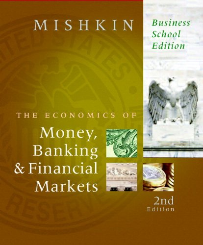 Economics of Money, Banking, and Financial Markets, Business School Edition plus MyEconLab 1-semester Student Access Kit, The (2nd Edition)