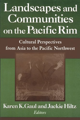Landscapes and Communities on the Pacific Rim: From Asia to the Pacific Northwest (Maureen and Mike Mansfield Center Books (Paperback))