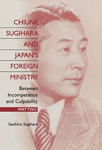 Chiune Sugihara and Japan's Foreign Ministry: Between Incompetence and Culpability - Part II (Pt. II)