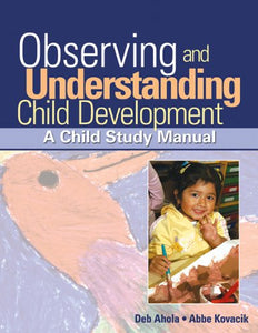 Bundle: Observing and Understanding Child Development: A Child Study Manual + Understanding Child Development PET