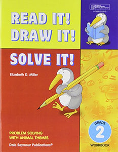 Read It! Draw It! Solve It!: Problem Solving with Animal Themes, Grade 2 Workbook