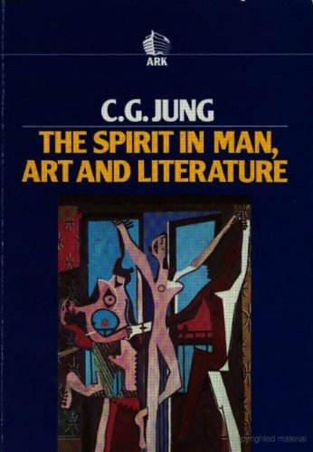 The Spirit of Man in Art and Literature (Collected Works of C.G. Jung)