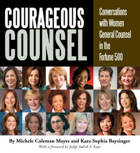 Courageous Counsel: Conversations With Women General Counsel In The Fortune 500