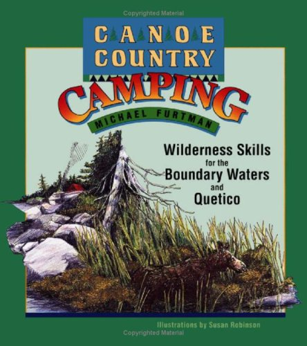 Canoe Country Camping: Wilderness Skills for the Boundary Waters and Quetico